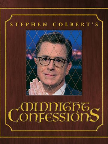 Midnight Confessions by Stephen Colbert