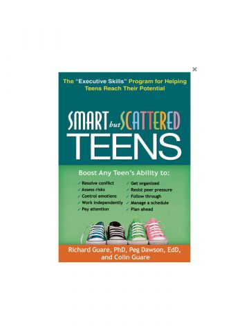 Smart but Scattered Teens by Richard Guare, Peg Dawson, Colin Guare