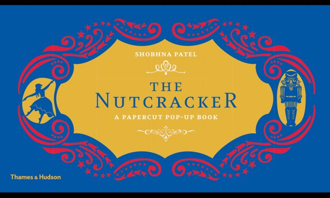 The Nutcracker A Papercut Pop-Up Book